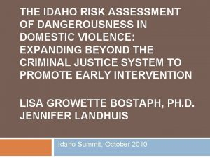 THE IDAHO RISK ASSESSMENT OF DANGEROUSNESS IN DOMESTIC
