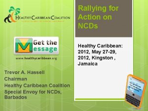 Rallying for Action on NCDs Healthy Caribbean 2012