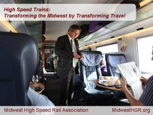 High Speed Trains Transforming the Midwest by Transforming