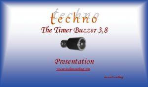 techno The Timer Buzzer 3 8 Presentation www