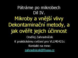 Ptrme po mikrobech Dl IV Mikroby a vnj
