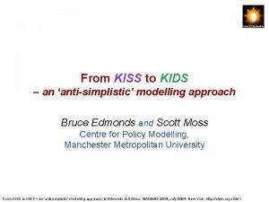 From KISS to KIDS an antisimplistic modelling approach