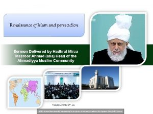 Renaissance of Islam and persecution Sermon Delivered by