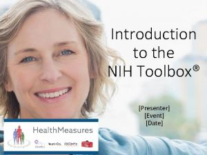Introduction to the NIH Toolbox Presenter Event Date