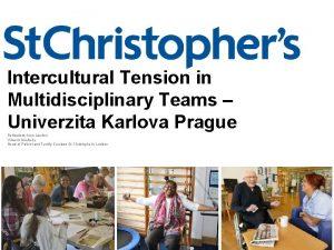 Intercultural Tension in Multidisciplinary Teams Univerzita Karlova Prague