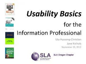 Usability Basics for the Information Professional Uta HussongChristian