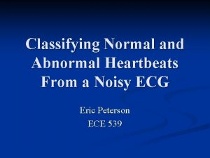 Classifying Normal and Abnormal Heartbeats From a Noisy