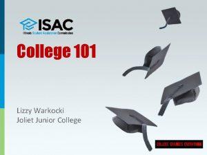 College 101 Lizzy Warkocki Joliet Junior College Making