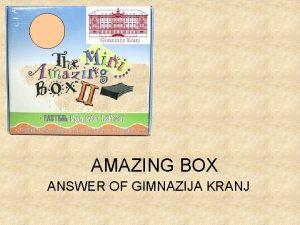 AMAZING BOX ANSWER OF GIMNAZIJA KRANJ MUG 1