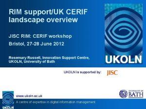 RIM supportUK CERIF landscape overview JISC RIM CERIF