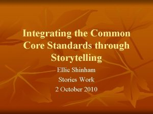Integrating the Common Core Standards through Storytelling Ellie