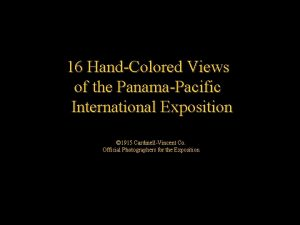 16 HandColored Views of the PanamaPacific International Exposition