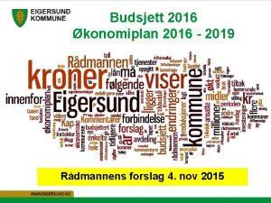 Budsjett 2016 konomiplan 2016 2019 Rdmannens forslag 4