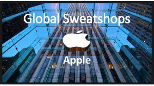 Global Sweatshops Apple Apple have opened the doors