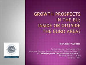 GROWTH PROSPECTS IN THE EU INSIDE OR OUTSIDE