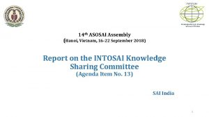 INTOSAI Knowledge Sharing Knowledge Services Committee 14 th
