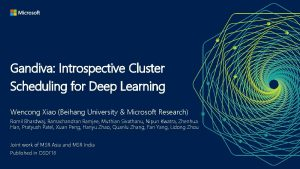 Gandiva Introspective Cluster Scheduling for Deep Learning Wencong