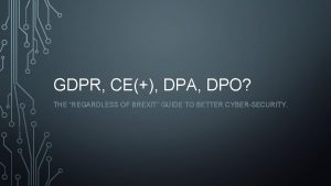 GDPR CE DPA DPO THE REGARDLESS OF BREXIT