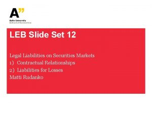 LEB Slide Set 12 Legal Liabilities on Securities