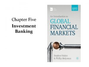 Chapter Five Investment Banking Investment Banking Activities Accepting