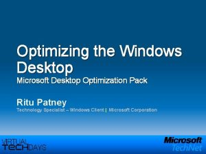 Optimizing the Windows Desktop Microsoft Desktop Optimization Pack