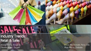 Industry Trends Retail Sales Arlene Hong Amazon Dionne