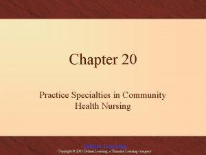 Chapter 20 Practice Specialties in Community Health Nursing