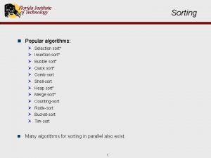 Sorting n Popular algorithms Selection sort Insertion sort