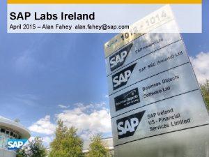 SAP Labs Ireland April 2015 Alan Fahey alan