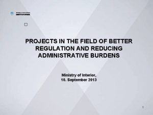 REPUBLIC OF SLOVENIA MINISTRY OF INTERIOR PROJECTS IN