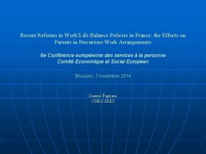 Recent Reforms in WorkLife Balance Policies in France