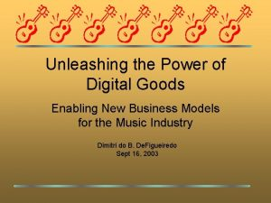 Unleashing the Power of Digital Goods Enabling New