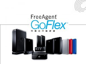 1152010 SEAGATE CONFIDENTIAL 1 Go Flex Go Flex