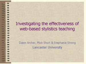 Investigating the effectiveness of webbased stylistics teaching Dawn