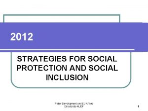 2012 STRATEGIES FOR SOCIAL PROTECTION AND SOCIAL INCLUSION
