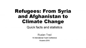 Refugees From Syria and Afghanistan to Climate Change