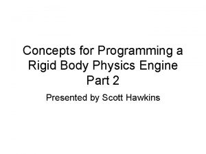 Concepts for Programming a Rigid Body Physics Engine