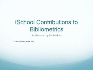 i School Contributions to Bibliometrics As Measured by