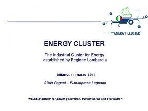 ENERGY CLUSTER The Industrial Cluster for Energy established