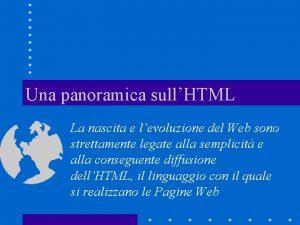 Una panoramica sullHTML La nascita e levoluzione del
