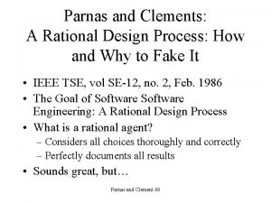Parnas and Clements A Rational Design Process How