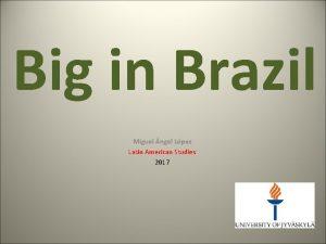 Big in Brazil Miguel ngel Lpez Latin American