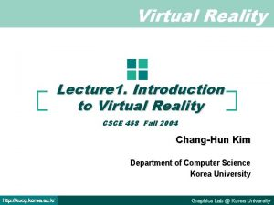 Virtual Reality Lecture 1 Introduction to Virtual Reality