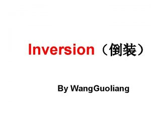 Inversion By Wang Guoliang Write down the inversion