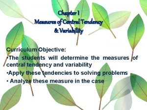 Chapter I Measures of Central Tendency Variability Curriculum
