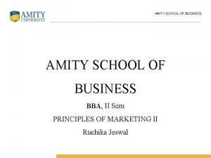 AMITY SCHOOL OF BUSINESS BBA II Sem PRINCIPLES