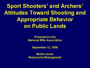 Sport Shooters and Archers Attitudes Toward Shooting and