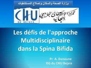 Les dfis de lapproche Multidisciplinaire dans la Spina
