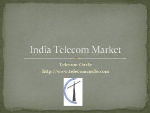 India Telecom Market Telecom Circle http www telecomcircle