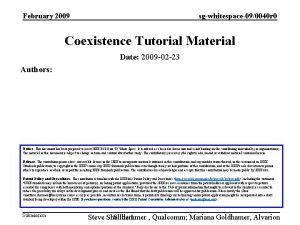 February 2009 sgwhitespace090040 r 0 Coexistence Tutorial Material